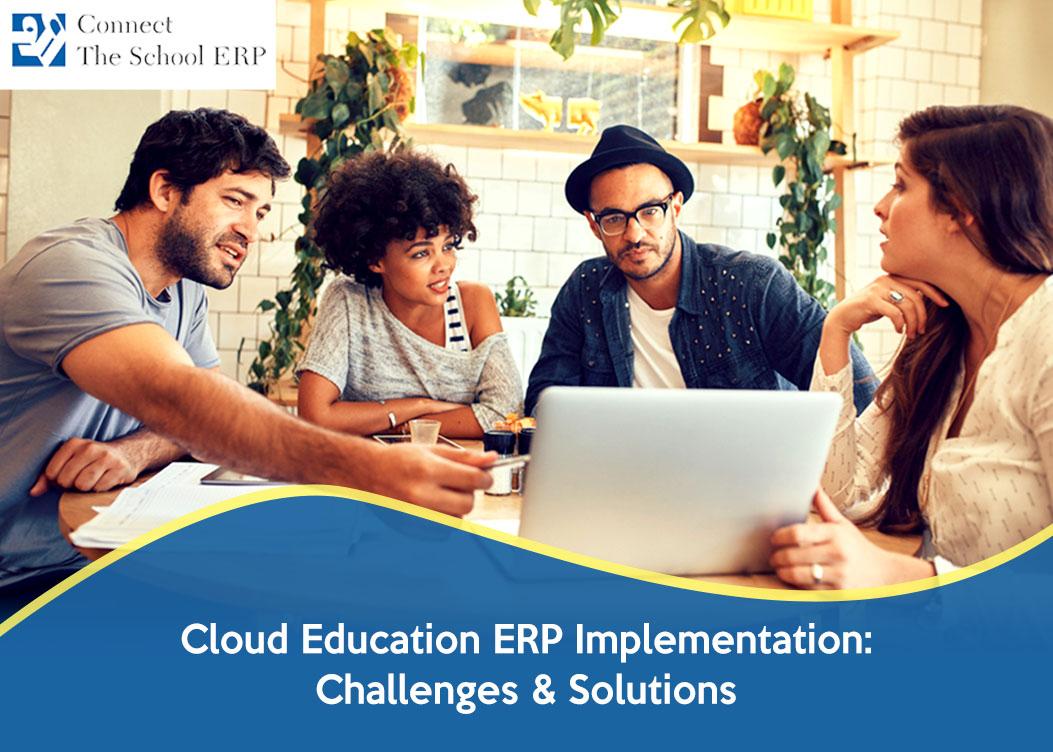 Cloud Education ERP Implementation: Challenges &  Solutions