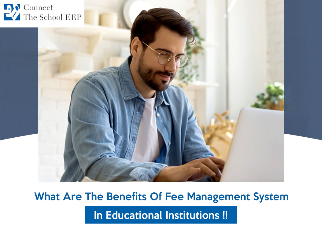 What Are The Benefits Of Fee Management System In Educational Institutions !!