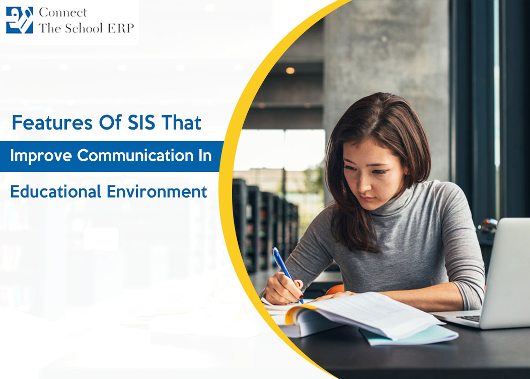 Features Of SIS That Improve Communication In  Educational Environment