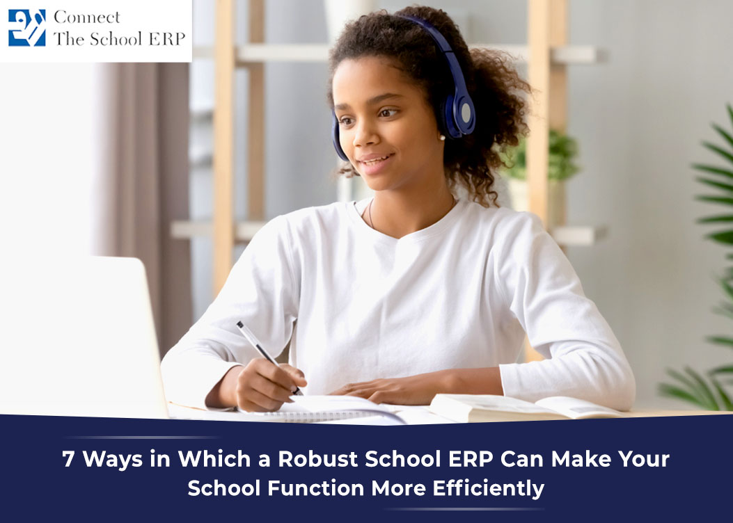 7 Ways in Which a Robust School ERP Can Make Your School Function More Efficiently
